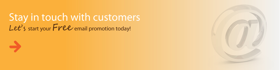 Stay in touch with customers. Let's start your Free email promotion today!